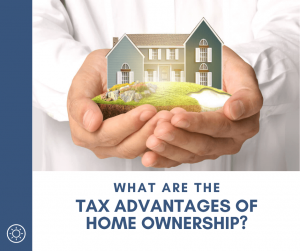 What are the Tax Advantages home ownership?